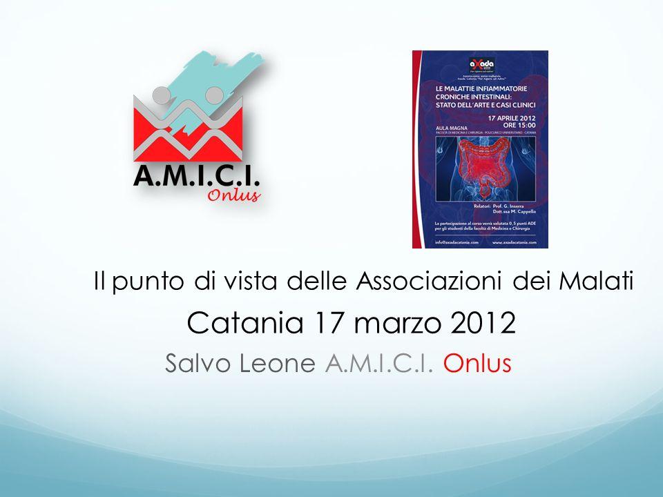 Salvo Leone A.M.I.C.I. Onlus Il punto di vista delle Associazioni dei Malati Catania 17 marzo 2012