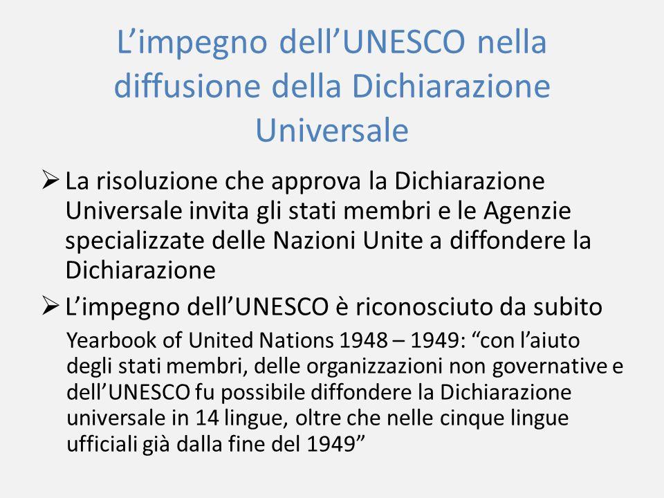 Limpegno dellUNESCO nella diffusione della Dichiarazione Universale La risoluzione che approva la Dichiarazione Universale invita gli stati membri e l