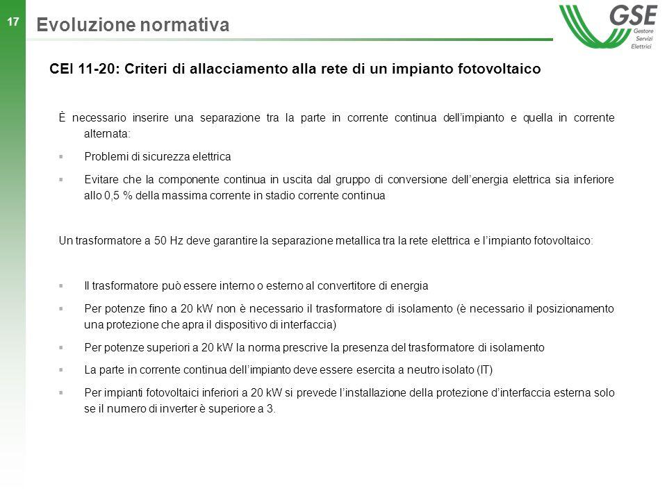 17 CEI 11-20: Criteri di allacciamento alla rete di un impianto fotovoltaico È necessario inserire una separazione tra la parte in corrente continua d