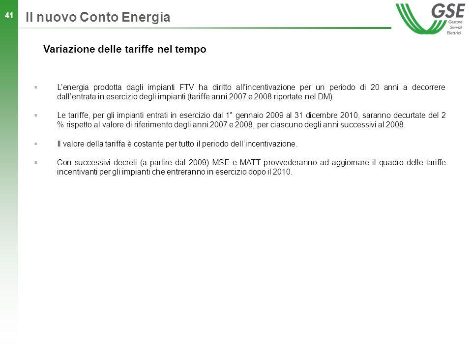 41 Lenergia prodotta dagli impianti FTV ha diritto allincentivazione per un periodo di 20 anni a decorrere dallentrata in esercizio degli impianti (ta