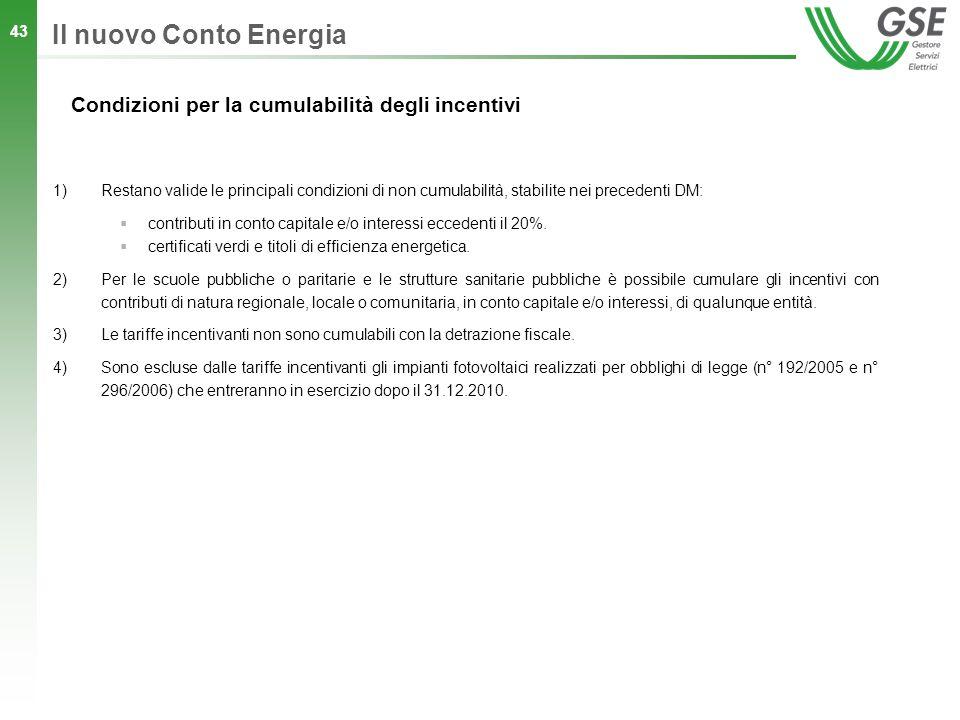 43 Condizioni per la cumulabilità degli incentivi 1)Restano valide le principali condizioni di non cumulabilità, stabilite nei precedenti DM: contribu