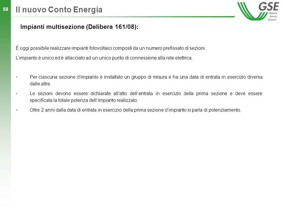 58 Il nuovo Conto Energia Impianti multisezione (Delibera 161/08): È oggi possibile realizzare impianti fotovoltaici composti da un numero prefissato