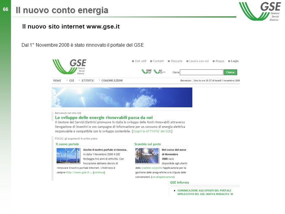 66 Il nuovo sito internet www.gse.it Dal 1° Novembre 2008 è stato rinnovato il portale del GSE Il nuovo conto energia