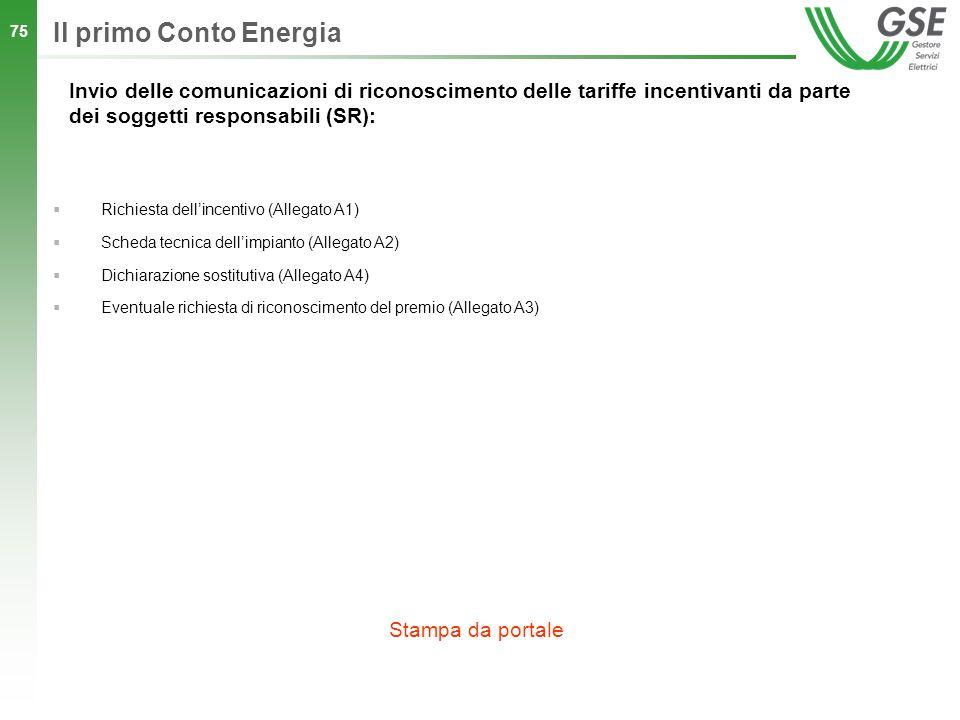 75 Il primo Conto Energia Invio delle comunicazioni di riconoscimento delle tariffe incentivanti da parte dei soggetti responsabili (SR): Richiesta de