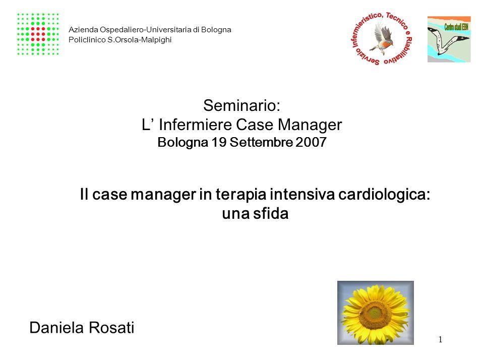 2 Tra le varie definizioni di Case Management, quella più interessante e chiara risulta essere la seguente: Il case management è la scienza che si occupa dellottimizzazione e monitoraggio del percorso assistenziale del paziente allinterno dellospedale sia per scopi clinici che per quelli organizzativi