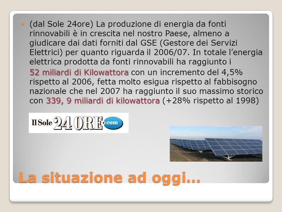 (dal Sole 24ore) La produzione di energia da fonti rinnovabili è in crescita nel nostro Paese, almeno a giudicare dai dati forniti dal GSE (Gestore dei Servizi Elettrici) per quanto riguarda il 2006/07.