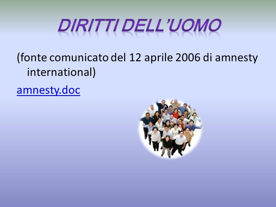 (fonte comunicato del 12 aprile 2006 di amnesty international) amnesty.doc