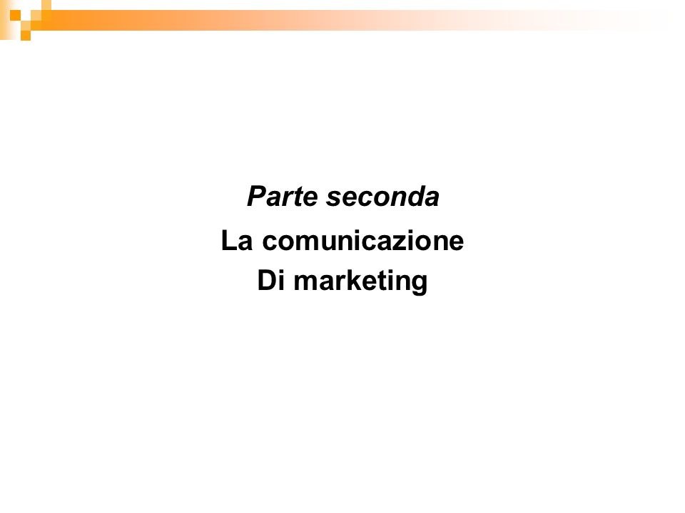Parte seconda La comunicazione Di marketing