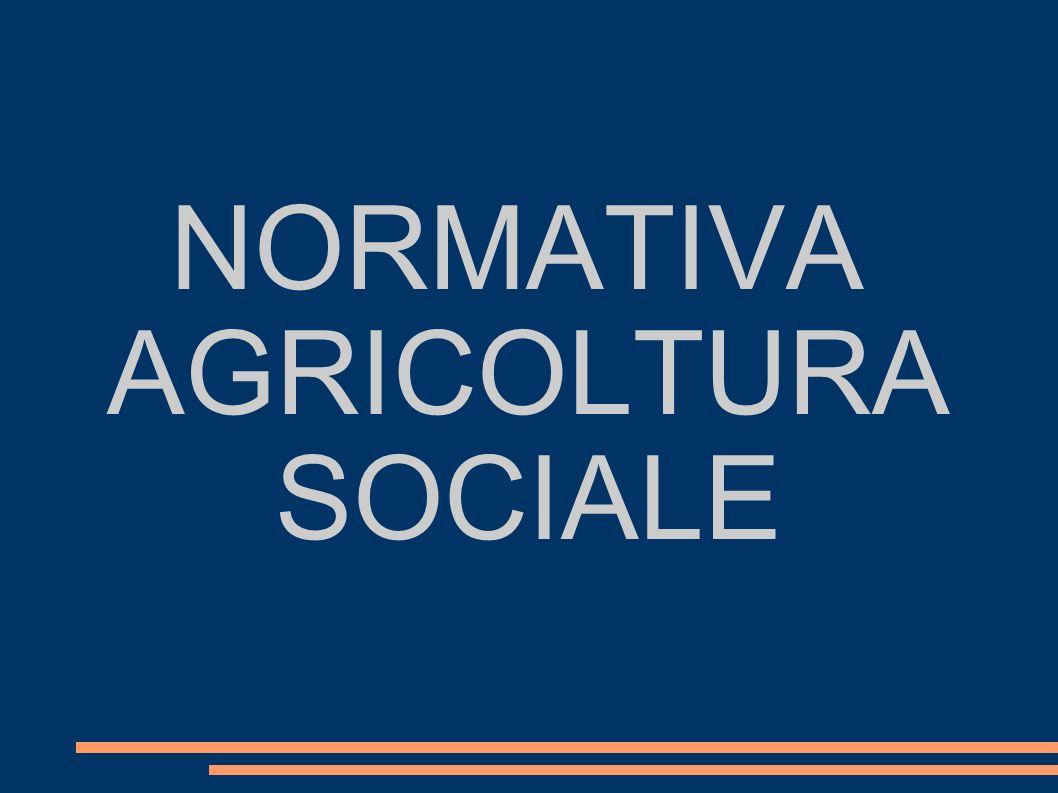 NORMATIVA AGRICOLTURA SOCIALE