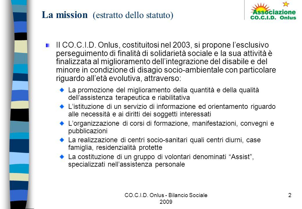 CO.C.I.D. Onlus - Bilancio Sociale 2009 2 La mission (estratto dello statuto) Il CO.C.I.D.