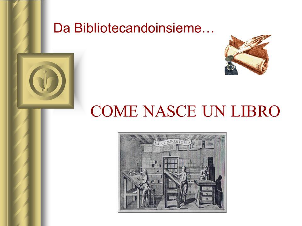 COME NASCE UN LIBRO Da Bibliotecandoinsieme…