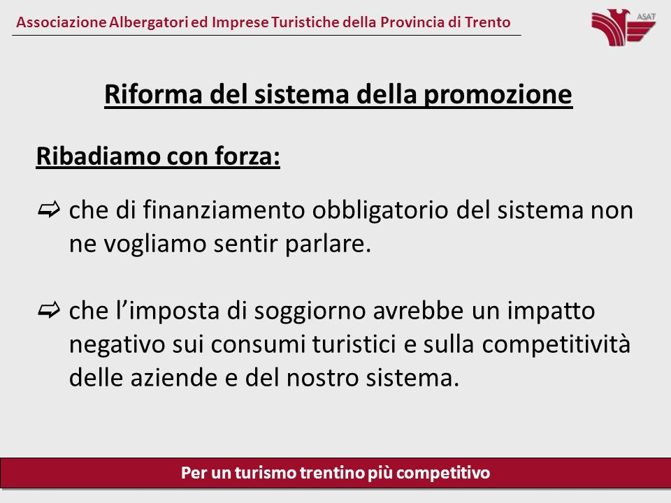 Per un turismo trentino più competitivo Palacongressi – Riva del Garda – 28 maggio 2013 Associazione Albergatori ed Imprese Turistiche della Provincia di Trento