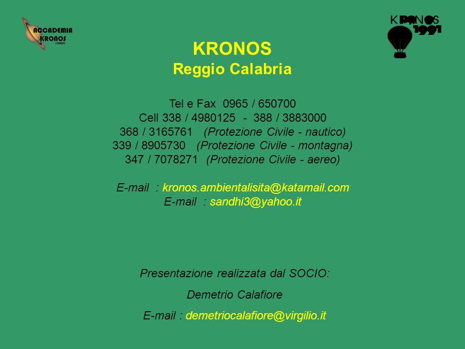 Presentazione realizzata dal SOCIO: Demetrio Calafiore E-mail : demetriocalafiore@virgilio.it KRONOS Reggio Calabria Tel e Fax 0965 / 650700 Cell 338