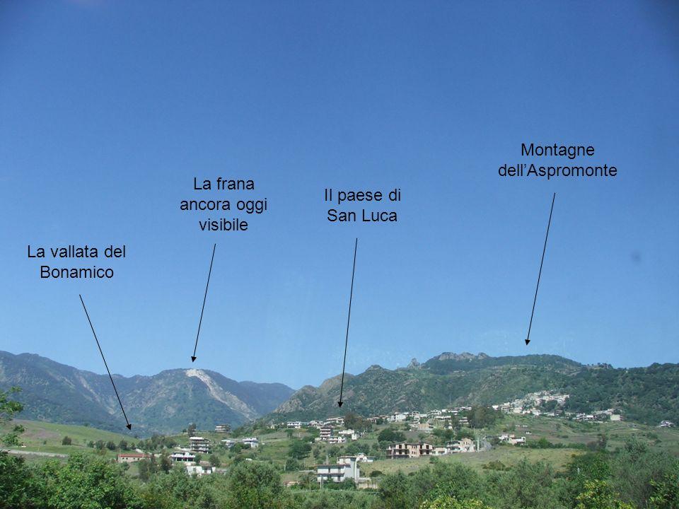 La frana ancora oggi visibile Il paese di San Luca La vallata del Bonamico Montagne dellAspromonte