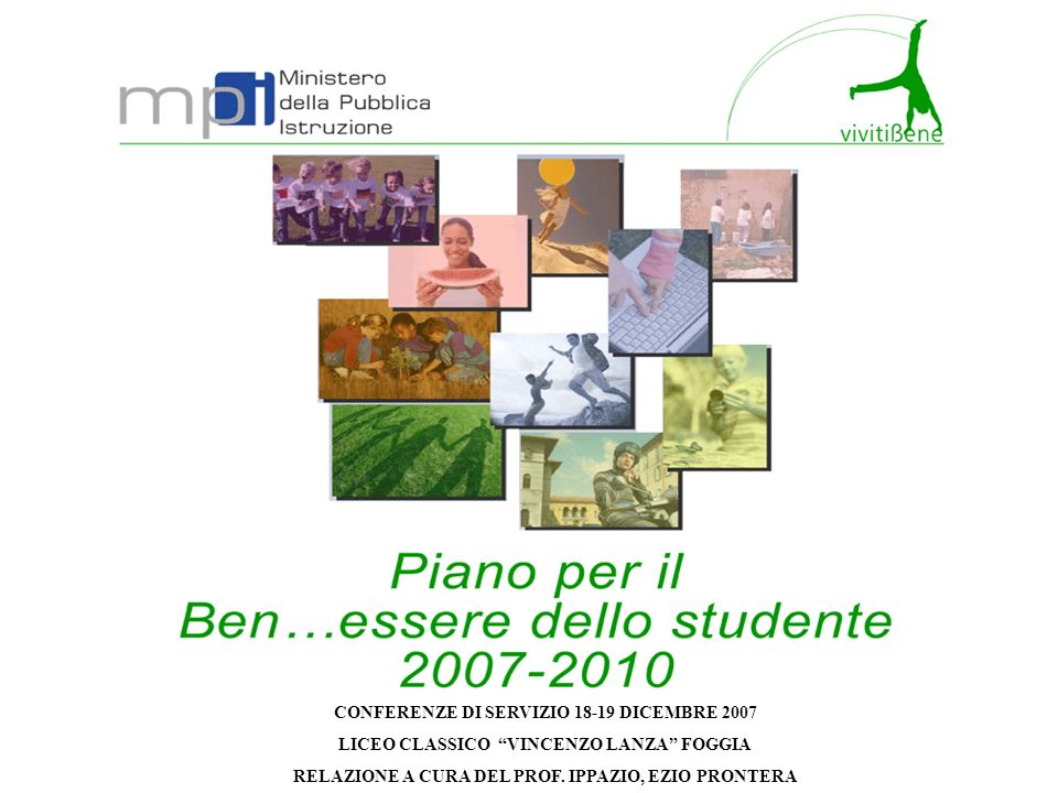 CONFERENZE DI SERVIZIO 18-19 DICEMBRE 2007 LICEO CLASSICO VINCENZO LANZA FOGGIA RELAZIONE A CURA DEL PROF.