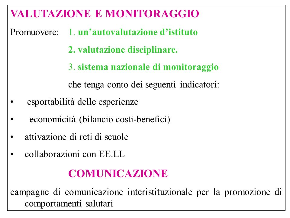 VALUTAZIONE E MONITORAGGIO Promuovere:1. unautovalutazione distituto 2.