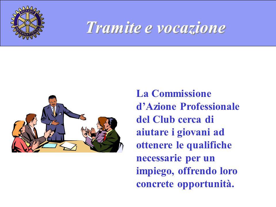 La Commissione dAzione Professionale del Club cerca di aiutare i giovani ad ottenere le qualifiche necessarie per un impiego, offrendo loro concrete o