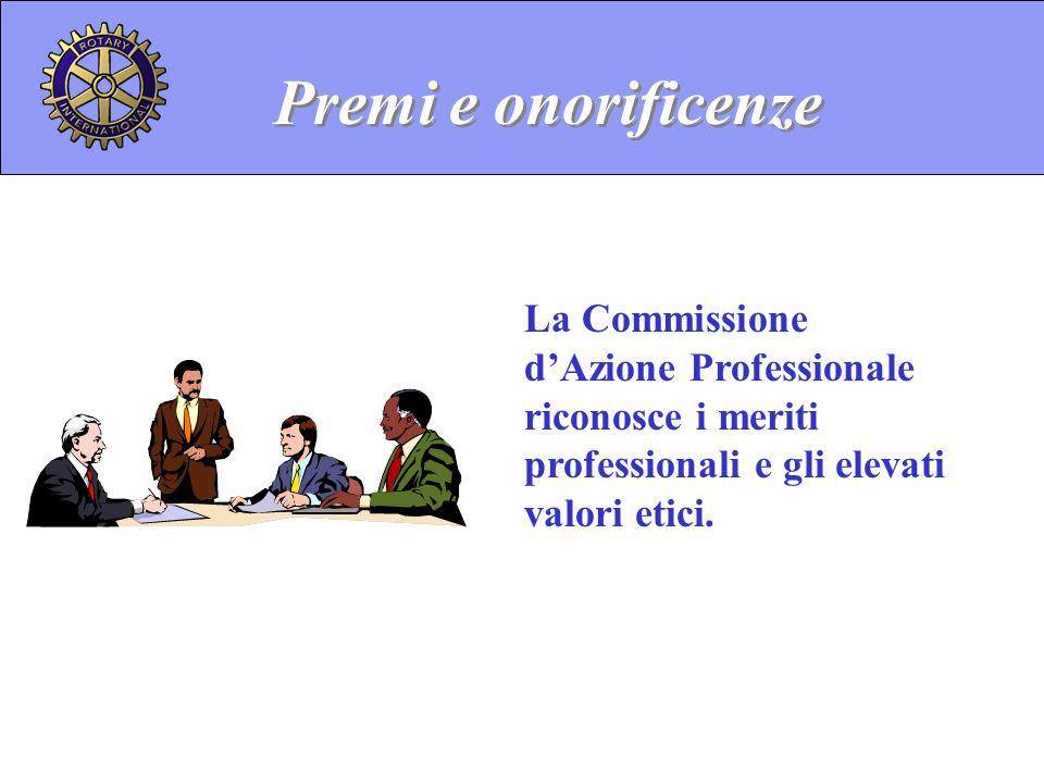 La Commissione dAzione Professionale riconosce i meriti professionali e gli elevati valori etici. Premi e onorificenze