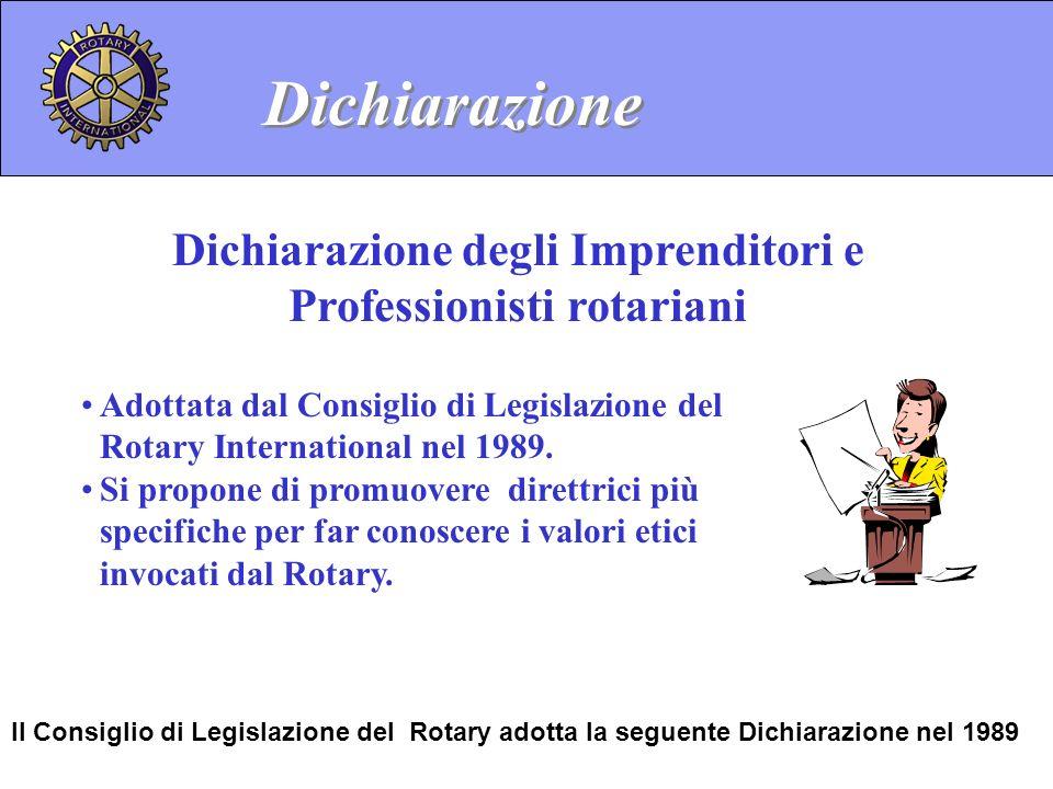 Adottata dal Consiglio di Legislazione del Rotary International nel 1989. Si propone di promuovere direttrici più specifiche per far conoscere i valor