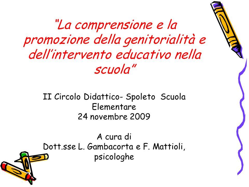 La comprensione e la promozione della genitorialità e dellintervento educativo nella scuola II Circolo Didattico- Spoleto Scuola Elementare 24 novembr