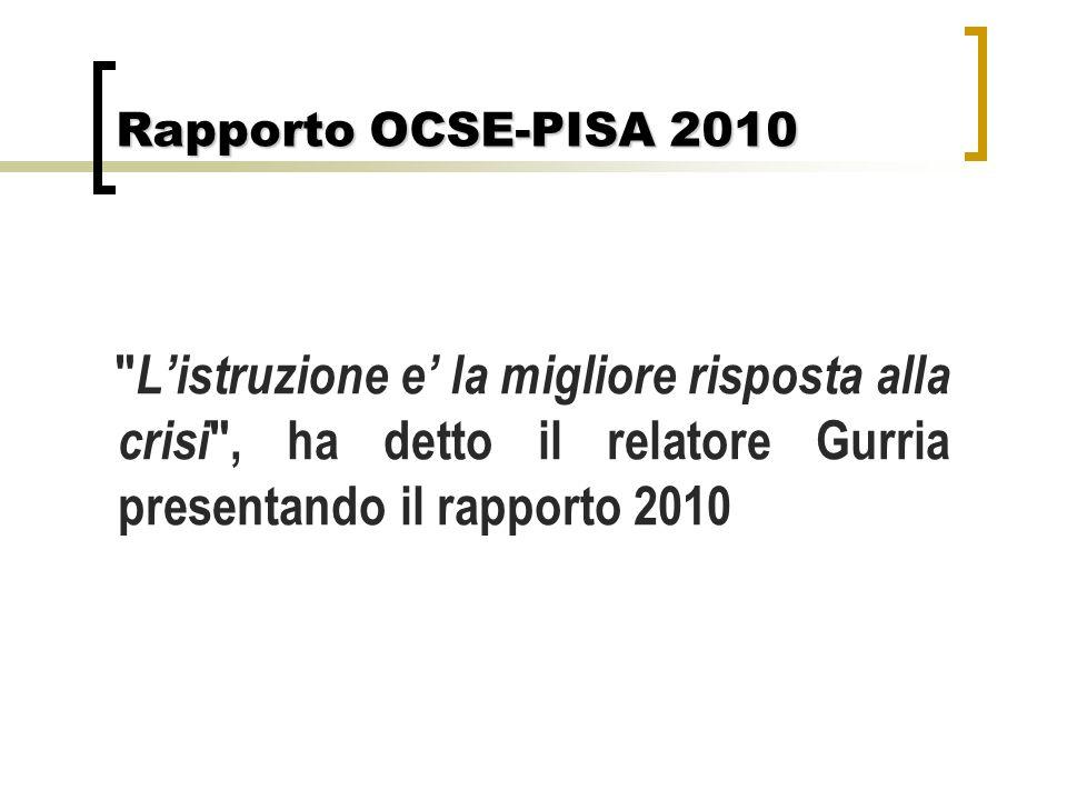 Rapporto OCSE-PISA 2010 Listruzione e la migliore risposta alla crisi, ha detto il relatore Gurria presentando il rapporto 2010