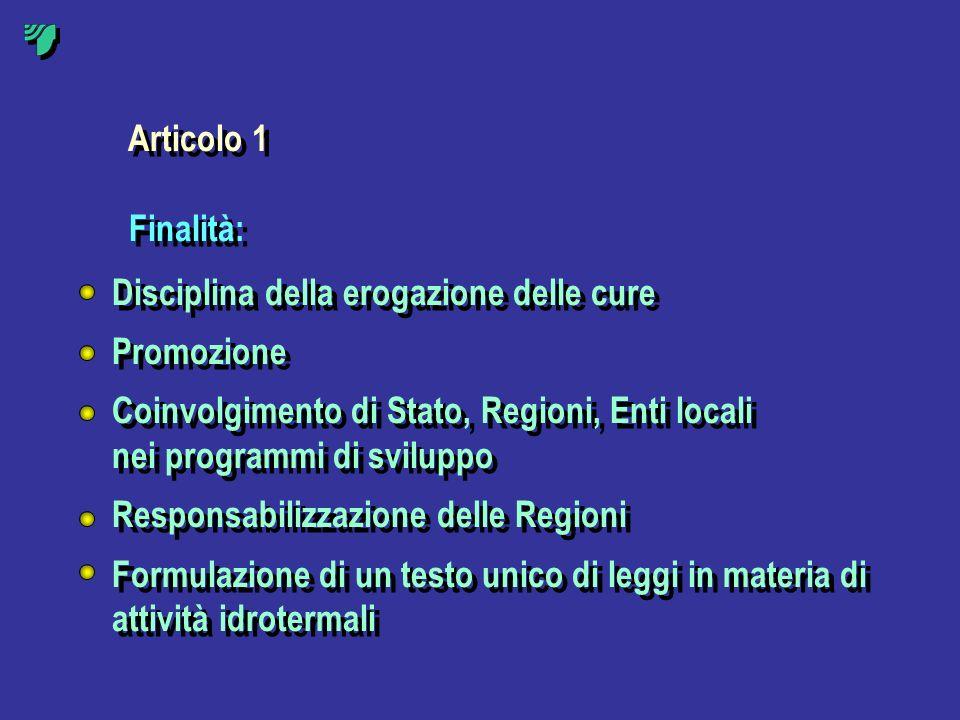 Articolo 1 Finalità: Disciplina della erogazione delle cure Promozione Coinvolgimento di Stato, Regioni, Enti locali nei programmi di sviluppo Respons