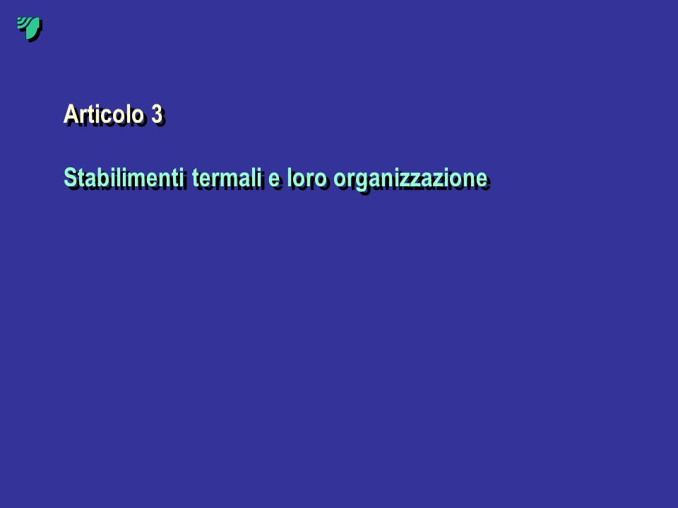Articolo 3 Stabilimenti termali e loro organizzazione Articolo 3 Stabilimenti termali e loro organizzazione