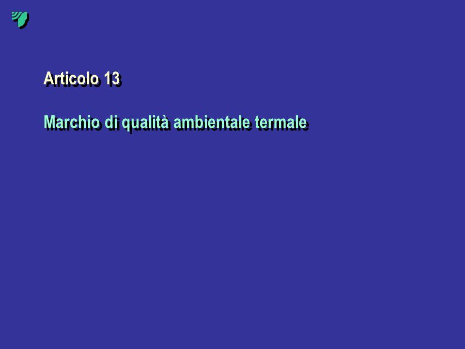 Articolo 13 Marchio di qualità ambientale termale Articolo 13 Marchio di qualità ambientale termale