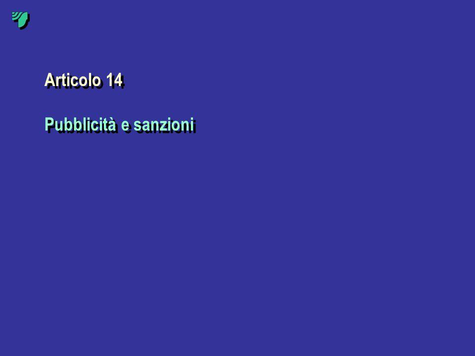 Articolo 14 Pubblicità e sanzioni Articolo 14 Pubblicità e sanzioni