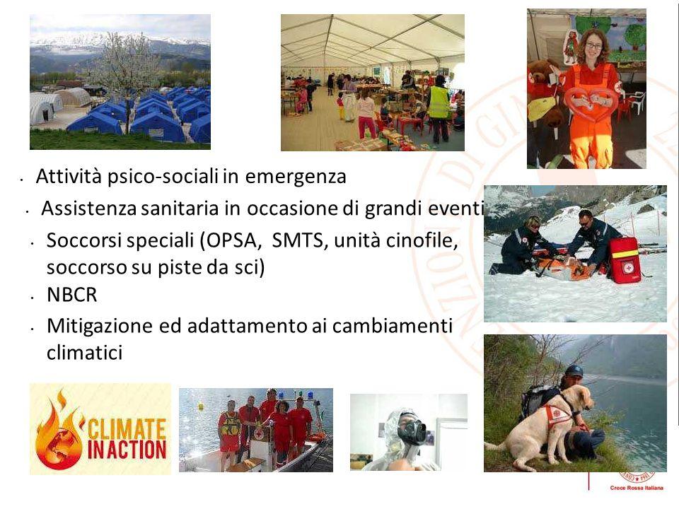 Attività psico-sociali in emergenza Assistenza sanitaria in occasione di grandi eventi Soccorsi speciali (OPSA, SMTS, unità cinofile, soccorso su pist