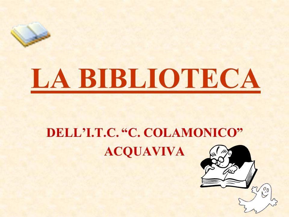 LA BIBLIOTECA DELLI.T.C. C. COLAMONICO ACQUAVIVA