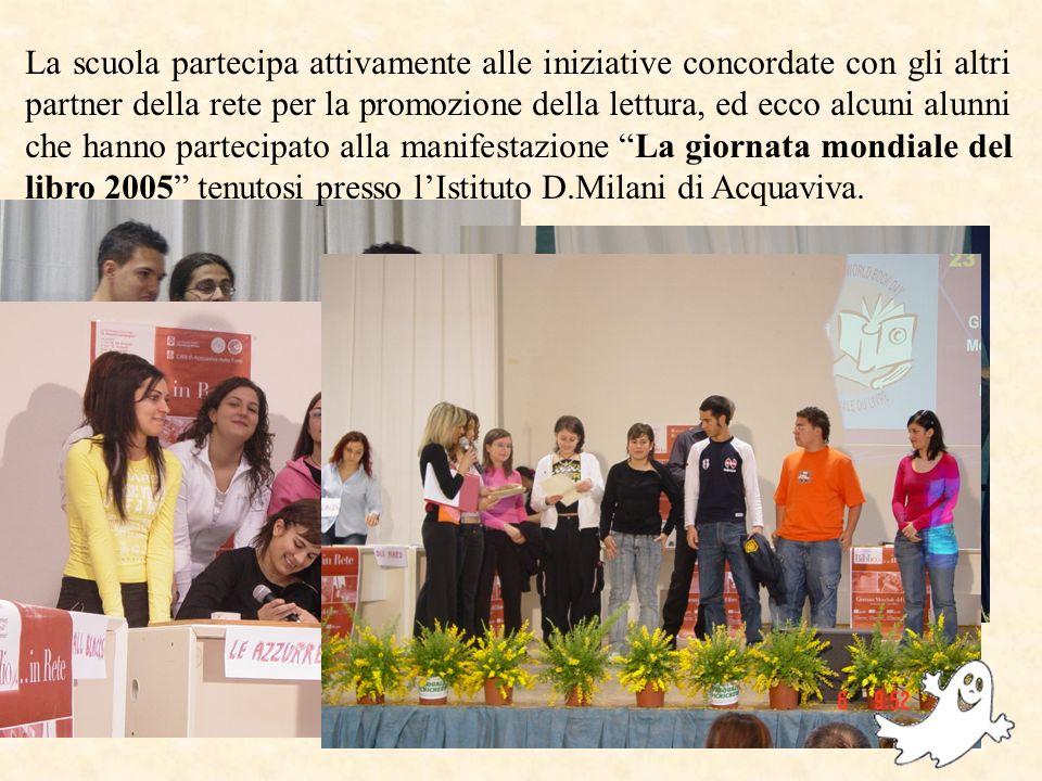 La scuola partecipa attivamente alle iniziative concordate con gli altri partner della rete per la promozione della lettura, ed ecco alcuni alunni che hanno partecipato alla manifestazione La giornata mondiale del libro 2005 tenutosi presso lIstituto D.Milani di Acquaviva.