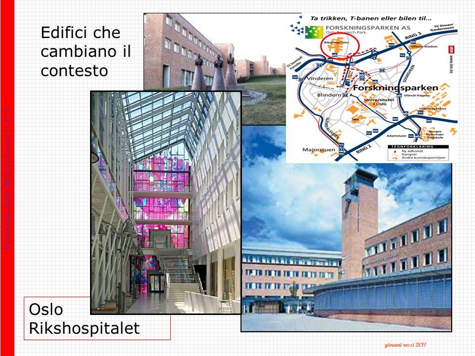 Oslo Rikshospitalet Edifici che cambiano il contesto PechaKucha Salute Mentale Brescia 11.11.11 giovani rossi 2011