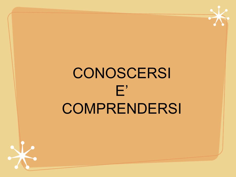 CONOSCERSI E COMPRENDERSI