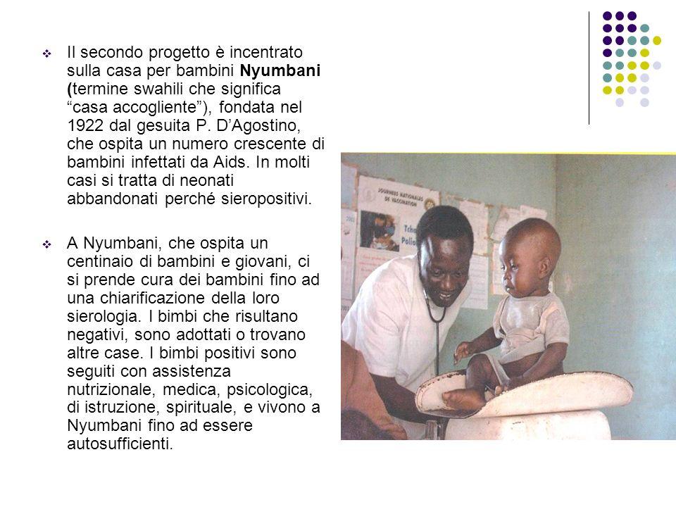 Il secondo progetto è incentrato sulla casa per bambini Nyumbani (termine swahili che significa casa accogliente), fondata nel 1922 dal gesuita P. DAg