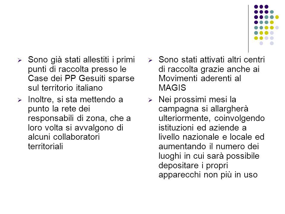 Sono già stati allestiti i primi punti di raccolta presso le Case dei PP Gesuiti sparse sul territorio italiano Inoltre, si sta mettendo a punto la re
