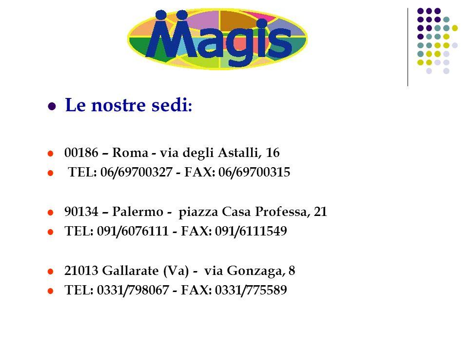 Le nostre sedi : 00186 – Roma - via degli Astalli, 16 TEL: 06/69700327 - FAX: 06/69700315 90134 – Palermo - piazza Casa Professa, 21 TEL: 091/6076111