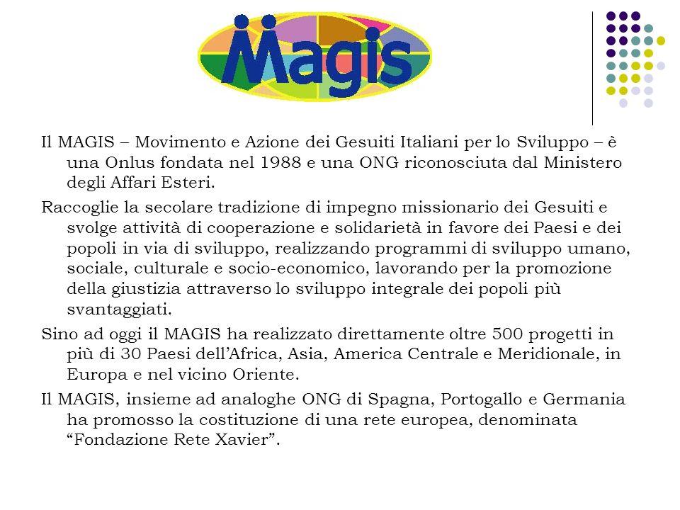 Il MAGIS – Movimento e Azione dei Gesuiti Italiani per lo Sviluppo – è una Onlus fondata nel 1988 e una ONG riconosciuta dal Ministero degli Affari Es