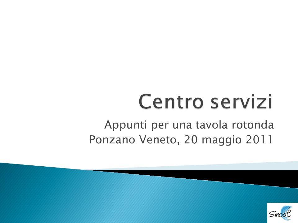 Appunti per una tavola rotonda Ponzano Veneto, 20 maggio 2011