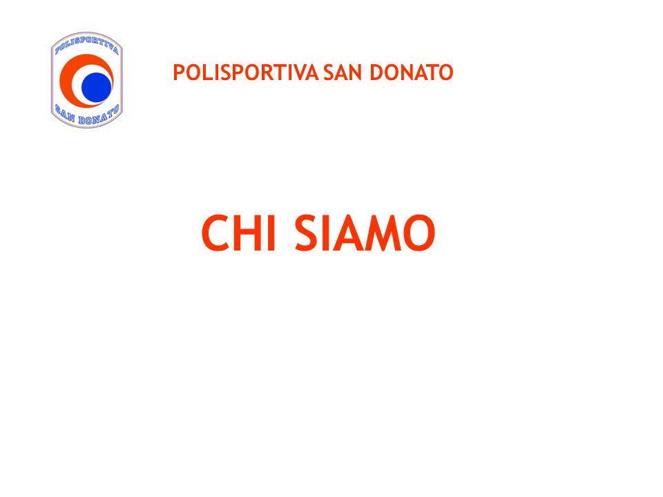 CHI SIAMO POLISPORTIVA SAN DONATO