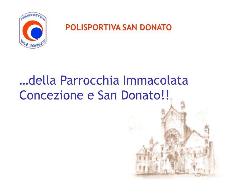…della Parrocchia Immacolata Concezione e San Donato!! POLISPORTIVA SAN DONATO