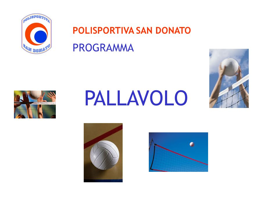PALLAVOLO POLISPORTIVA SAN DONATO PROGRAMMA