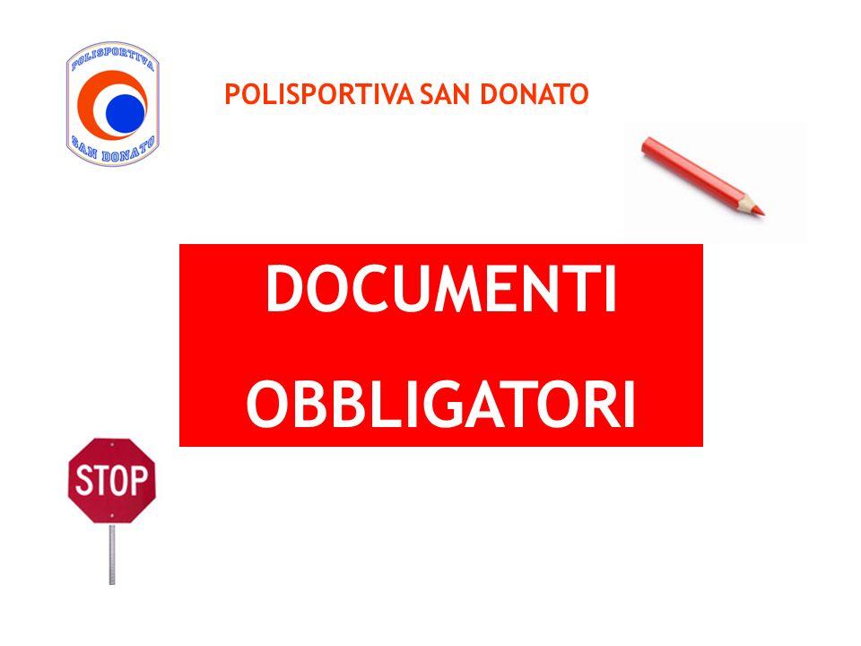 POLISPORTIVA SAN DONATO DOCUMENTI OBBLIGATORI