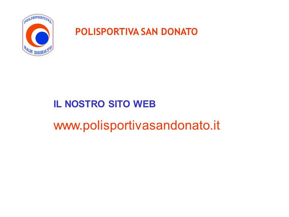 POLISPORTIVA SAN DONATO IL NOSTRO SITO WEB www.polisportivasandonato.it
