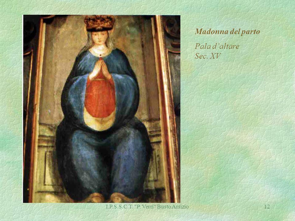 I.P.S.S.C.T. P. Verri Busto Arsizio12 Madonna del parto Pala daltare Sec. XV