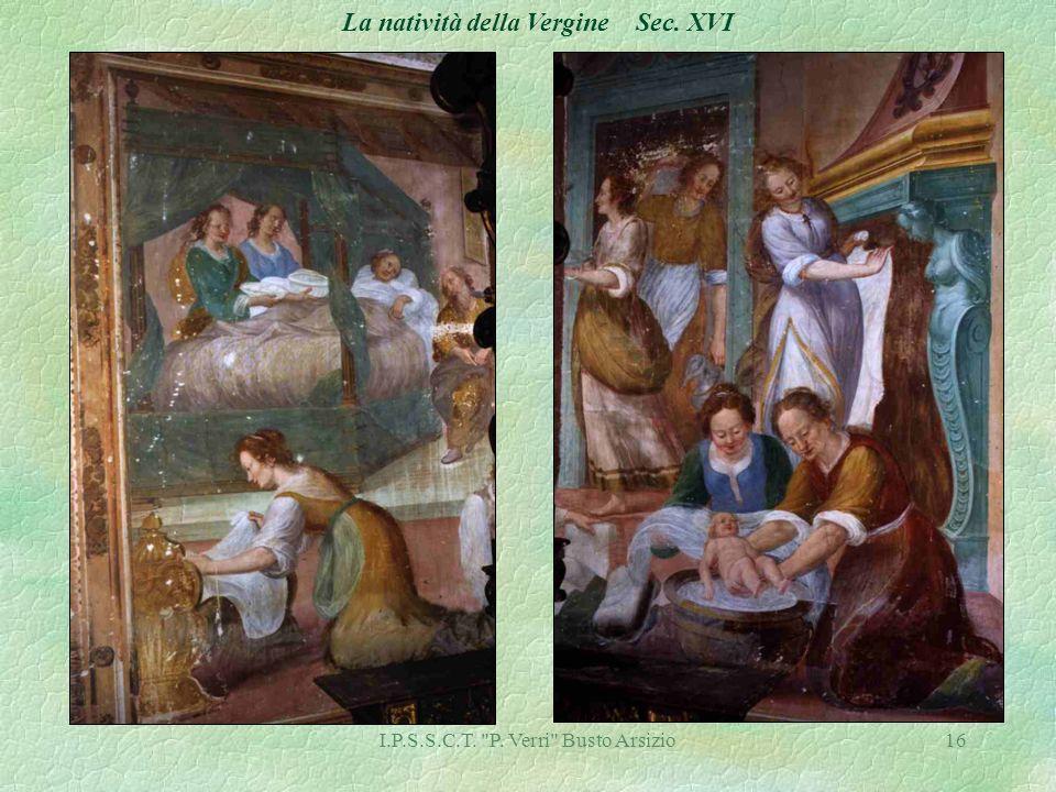 I.P.S.S.C.T. P. Verri Busto Arsizio16 La natività della Vergine Sec. XVI