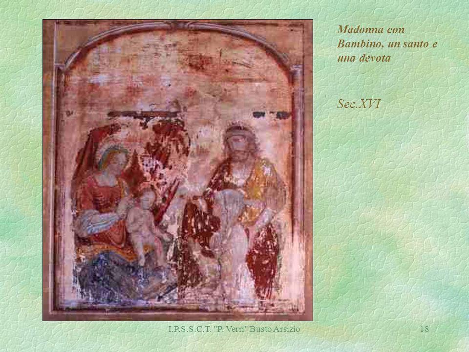 I.P.S.S.C.T. P. Verri Busto Arsizio18 Madonna con Bambino, un santo e una devota Sec.XVI