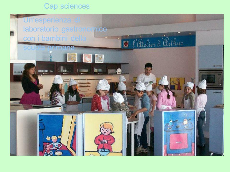 Cap sciences Unesperienza di laboratorio gastronomico con i bambini della scuola primaria