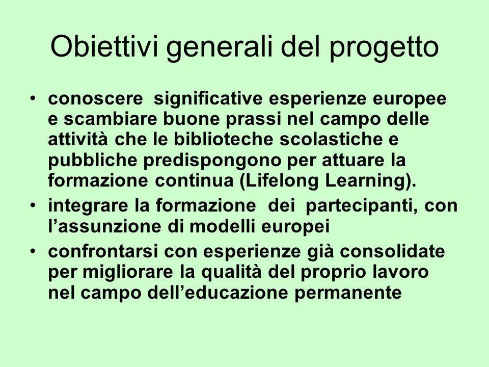 Obiettivi generali del progetto conoscere significative esperienze europee e scambiare buone prassi nel campo delle attività che le biblioteche scolas