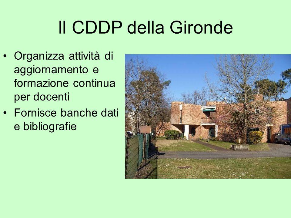 Il CDDP della Gironde Organizza attività di aggiornamento e formazione continua per docenti Fornisce banche dati e bibliografie
